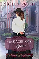 The Bachelor's Bride (The Thompsons of Locust Street, #1)