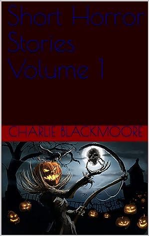 Short Horror Stories Volume 1