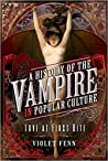 A History of the Vampire in Popular Culture: Love at First Bite