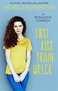 First Kiss Train Wreck: A Sweet Romantic Comedy Novella (Shaped by Love #3)