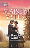 The Rancher's Wager (Gold Valley Vineyards, #3)