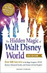 The Hidden Magic of Walt Disney World, 3rd Edition by Susan Veness