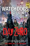 Day Zero: A Watch Dogs: Legion Novel