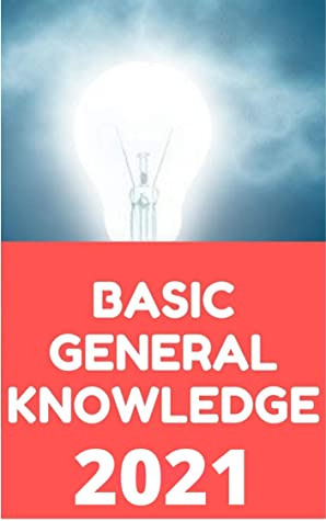 245 MOST IMPORTANT BASIC GENERAL KNOWLEDGE QUESTIONS WITH ANSWERS | EBOOK: This Book Is Useful For IAS, UPSC, SSC, IPS, BANK EXAMS, IFS, PCS, CIVIL SERVICES, RRB, STATE CIVIL SERVICES, POLICE EXAMS