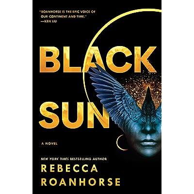 Black Sun (Between Earth and Sky, #1) by Rebecca Roanhorse
