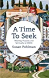 A Time To Seek: Meaning, Purpose, and Spirituality at Midlife