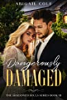 Dangerously Damaged (The Shadowed Souls Series Book Three)