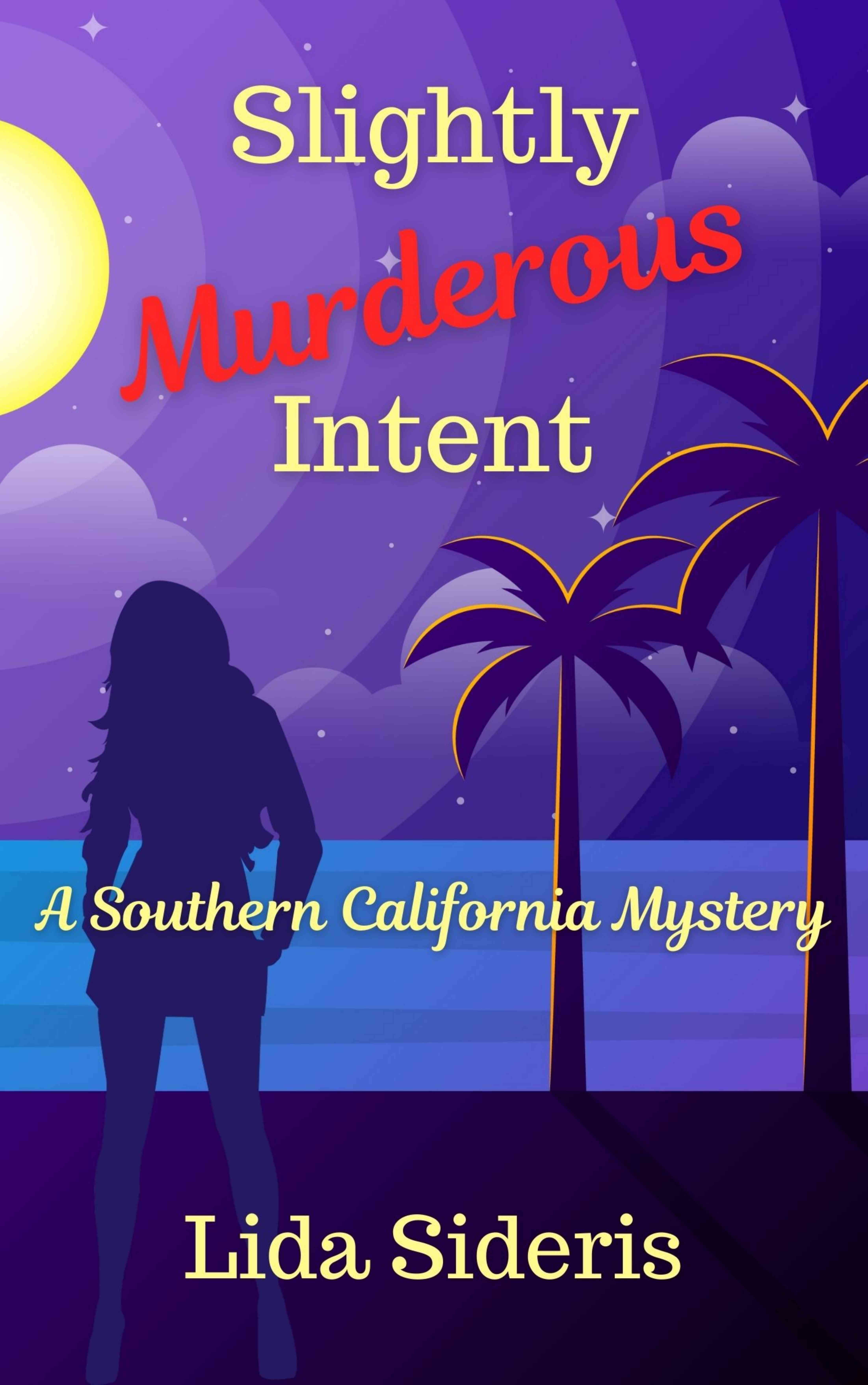 Slightly Murderous Intent (Southern California Mystery, #4)