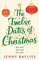 The Twelve Dates of Christmas: The Most Romantic, Uplifting Love Story of the Year!