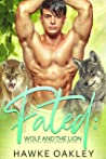 Fated: Wolf and the Lion (Pack of Brothers #3)