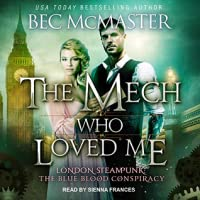 The Mech Who Loved Me (London Steampunk: The Blue Blood Conspiracy #2)