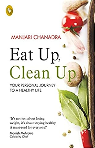 Eat Up, Clean Up: Your Personal Journey To A Healthy Life