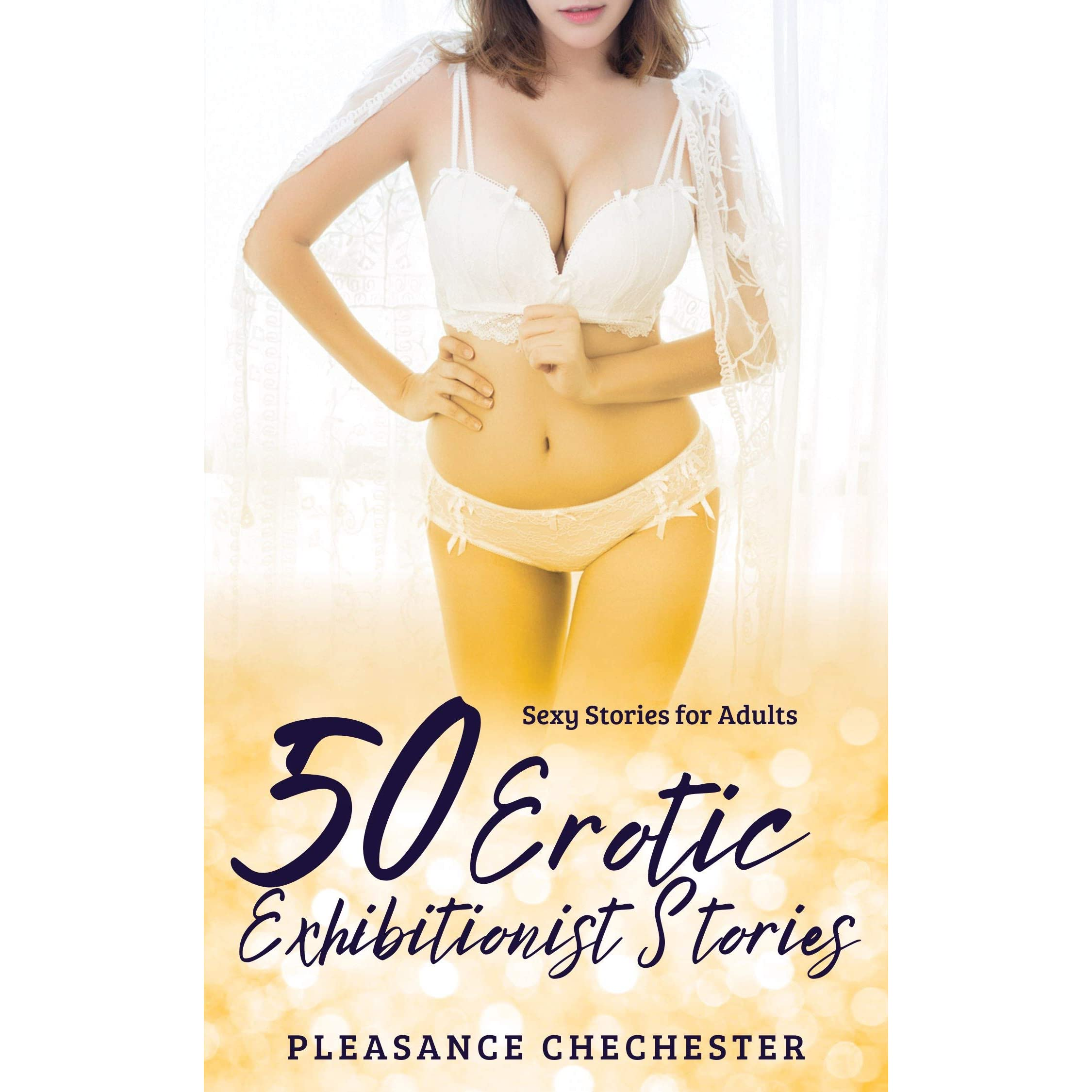50 Erotic Exhibitionist Stories Sexy Stories For Adults By Pleasance Chechester Read the latest writing about exhibitionist. 50 erotic exhibitionist stories sexy