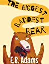 The Biggest Baddest Bear (Silly Wood Tale Book 2)