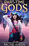 Part-Time Gods (DFZ, #2)