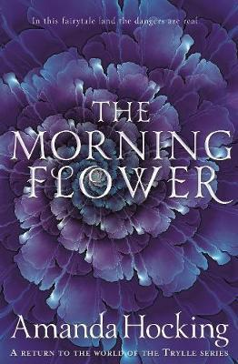 The Morning Flower by Amanda Hocking