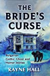 The Bride's Curse: Bulgarian Gothic Ghost and Horror Stories. Thirteen Creepy, Suspenseful Tales from Bulgaria.