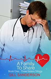 A Family to Share: A Heartwarming Medical Romance