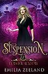 Suspension (Elmwick Academy, #2)