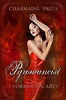 Pyromancist (7 Forbidden Arts, #1)