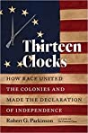 Thirteen Clocks: How Race United the Colonies and Made the Declaration of Independence