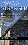 I Was a Stranger: Reflections From First-Time Visits to 50 Churches