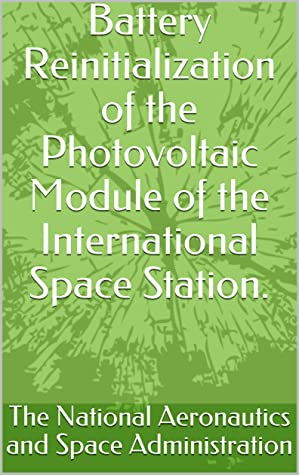 Battery Reinitialization of the Photovoltaic Module of the International Space Station.