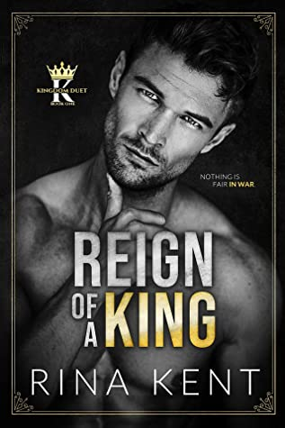 Reign of a King (Kingdom Duet, #1) by Rina Kent