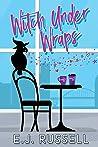 Witch Under Wraps (Mythmatched, #2)