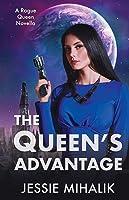 The Queen's Advantage (Rogue Queen #2)
