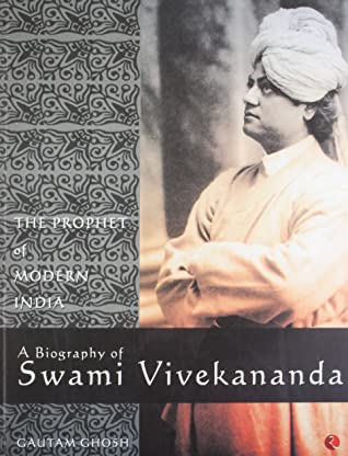 The Prophet Of Modern India A Biography Of Swami Vivekananda