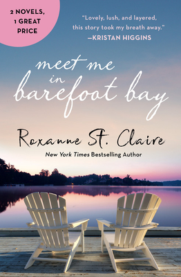 Meet Me in Barefoot Bay by Roxanne St. Claire