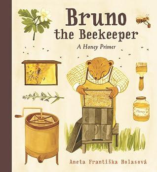 Bruno the Beekeeper by Aneta Františka Holasová