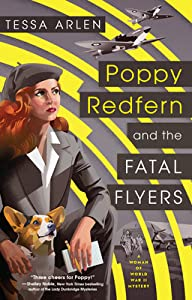 Poppy Redfern and the Fatal Flyers (A Woman of WWII Mystery, #2)