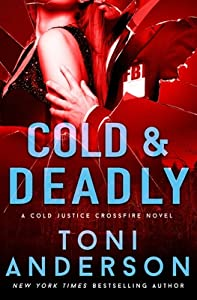 Cold & Deadly (Cold Justice #11; Crossfire, #1)