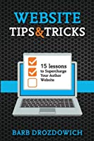 Website Tips & Tricks: 15 Lessons to Supercharge Your Author Website