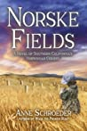 Norske Fields: A Novel of Southern California's Norwegian Colony