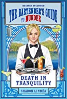 Death in Tranquility (The Bartender's Guide to Murder Book 1)