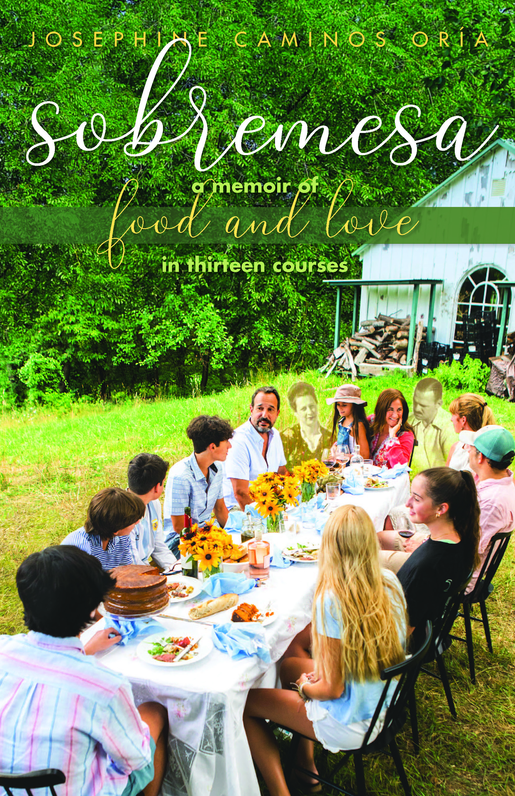 Sobremesa: A Memoir of Food and Love in Thirteen Courses