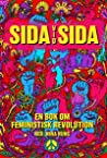 Sida vid sida : en bok om feministisk revolution