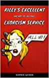 Riley's Excellent and not-at-all Fake Exorcism Service