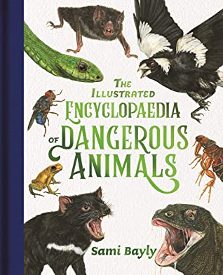 The Illustrated Encyclopaedia of Dangerous Animals