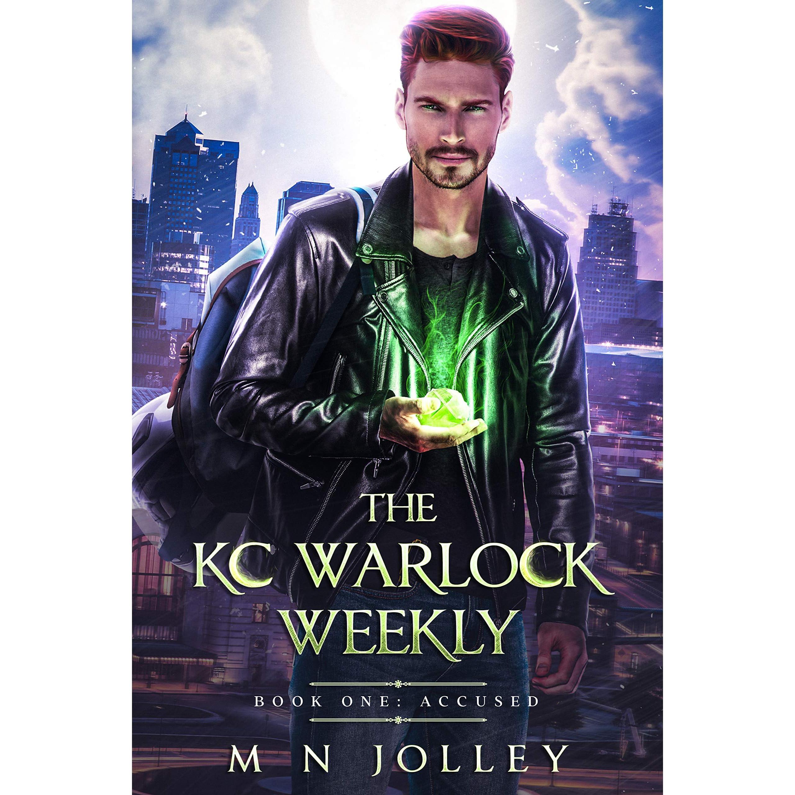 The KC Warlock Weekly: Book One: Accused by M.N. Jolley