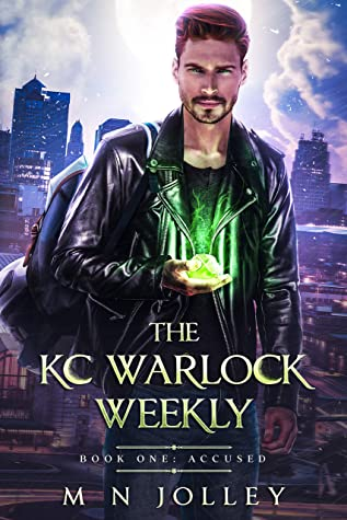 The KC Warlock Weekly: Book One: Accused