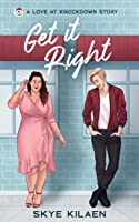 Get It Right (Love at Knockdown, #1)