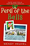 Peril of the Bells (Faith and Foils Cozy Mystery Series #3)