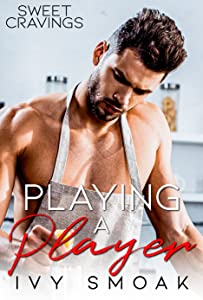 Playing a Player (Sweet Cravings, #1)