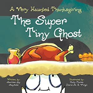The Super Tiny Ghost: A Very Haunted Thanksgiving