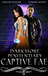 Darkmore Penitentiary 2: Captive Fae (Supernatural Prison for Dark Fae #2)