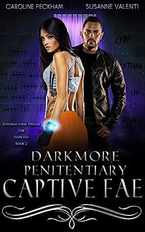 Darkmore Penitentiary: Captive Fae (Supernatural Prison for Dark Fae, #2)
